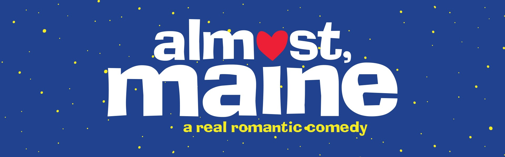 Almost Maine a Real Romantic Comedy theater poster