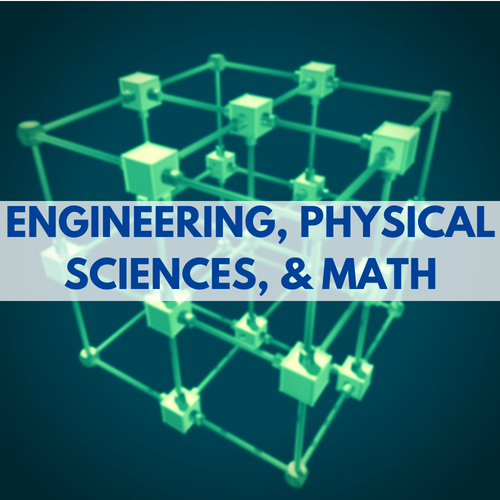 Engineering, Physical Sciences and Math